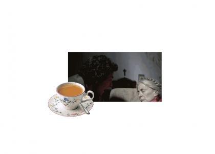 wake up, mother! i made you tea!