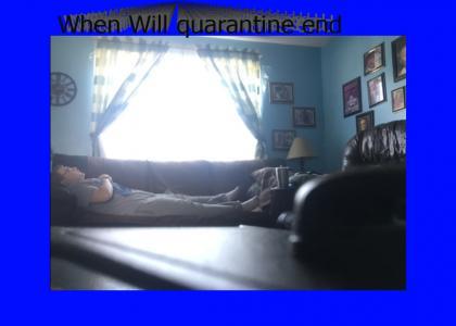 When Will Quarantine end