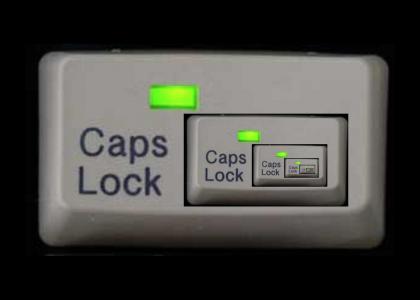 CAPS LOCK IS CAPS LOCK