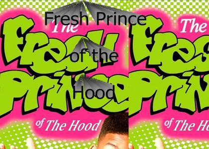 The Fresh Prince of the Hood