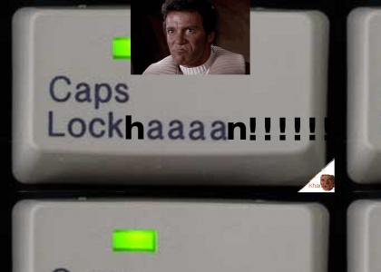 KHANTMND: CAPS LOCK IS KHAAAAAAAAAAN!!!!!!!!!!