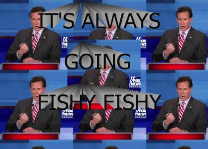 It's always going fishy fishy