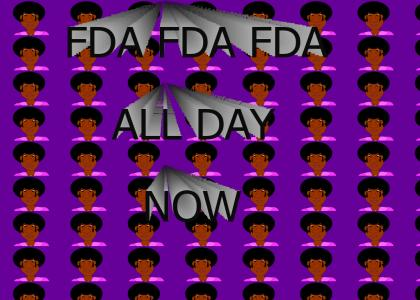 FDA FDA FDA All day now
