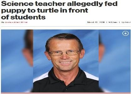 Science teacher allegedly fed puppy to turtle in front of students