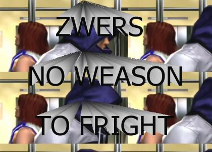 Zwers No Weason To Fright