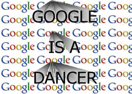 Google is a dancer