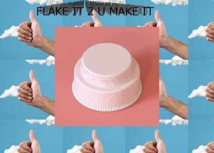 flake it to U MAKE it