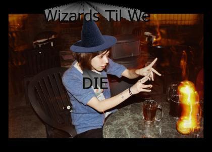 Wizards Til We Die