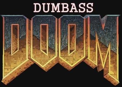 Dumbass Doom