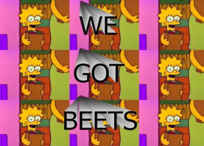 WE GOT BEETS!