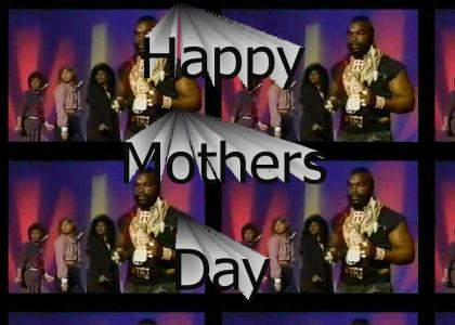 Happy Mothers Day From Mr. T