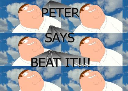 Peter told you to beat it!