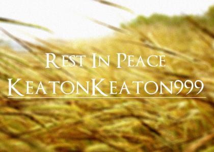 R.I.P. KeatonKeaton999