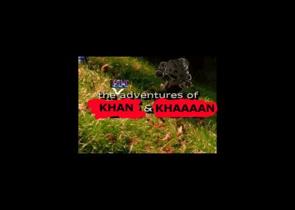 KHANTMND: The KHAventures of KHAN and KHAAAAN