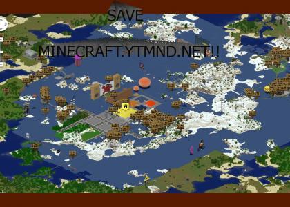 SAVE MINECRAFT.YTMND.NET!