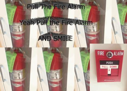 Pull THE FIRE ALARM